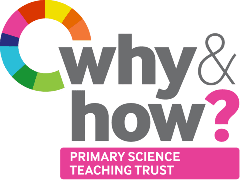 Why & how? Primary Science Teaching Trust
